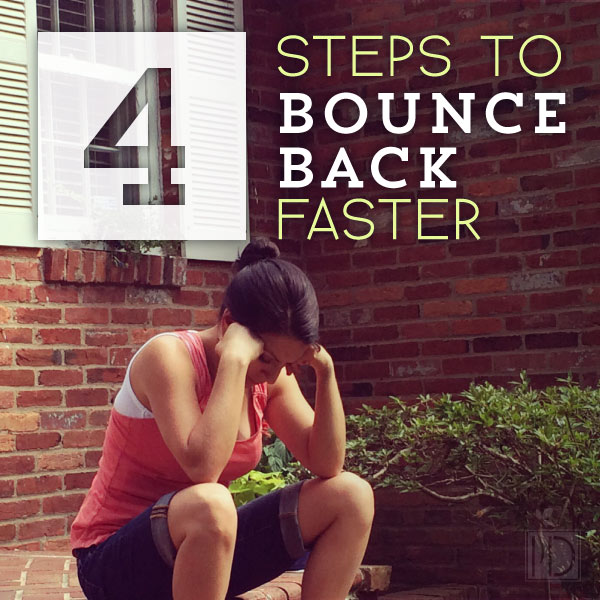 4 Steps to Bounce Back Faster
