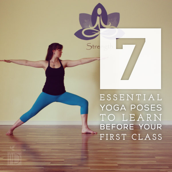 Seven Essential Yoga Poses to Learn Before Your First Class
