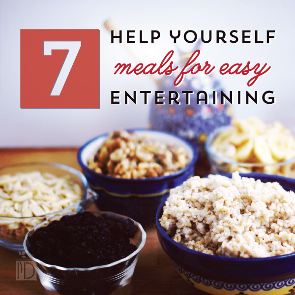 Seven Help Yourself Meals for Easy Entertaining