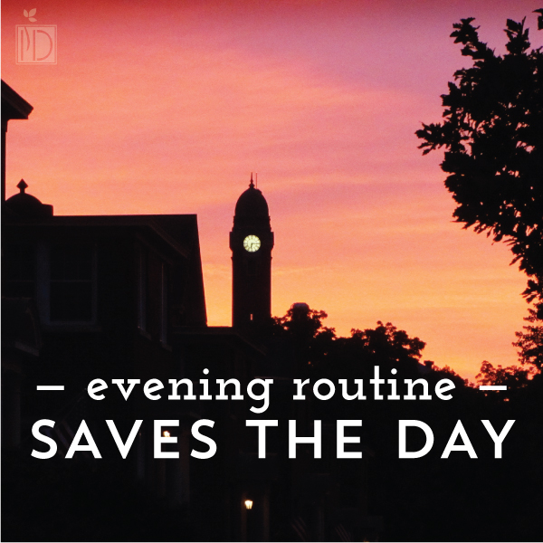 Evening Routine Saves the Day