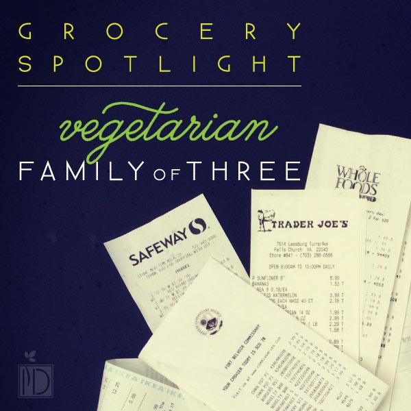 Grocery Spotlight - Vegetarian Family of Three