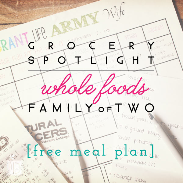 Grocery Spotlight ~ Whole Foods Based Family of Two