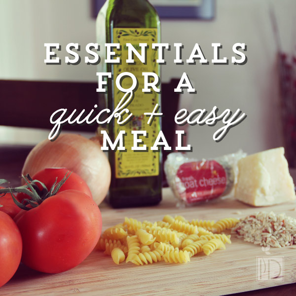 Essentials for a Quick and Easy Meal