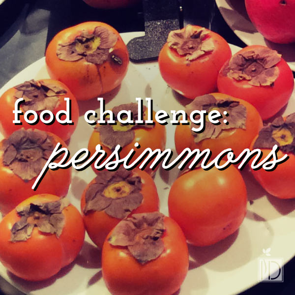 Food Challenge: Persimmons