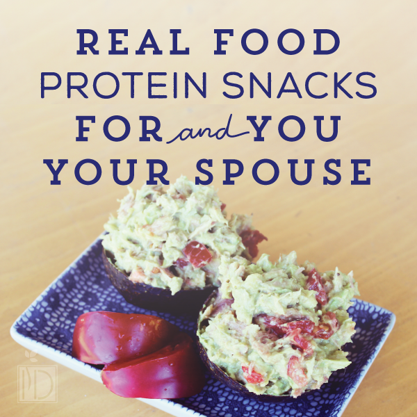 Real Food Protein Snacks for You and Your Spouse