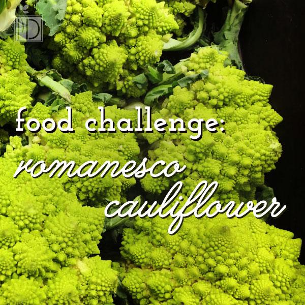 Food Challenge: Romanesco Cauliflower