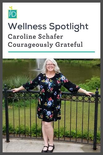 Wellness Spotlight | Caroline Schafer | Courageously Grateful