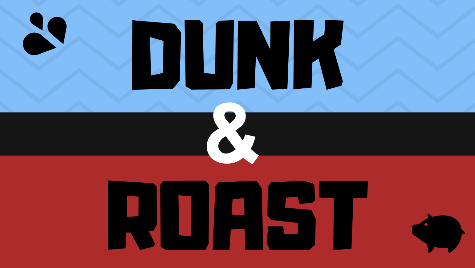 DUNK & ROAST 2.png