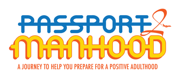 "Passport to Manhood encourages boys age 8 to 14 to develop and mature into young men. - Passport to Manhood represents a targeted effort to engage young boys in discussions and activities that reinforce character, leadership and positive behavior. Each participant receives a ""passport"" to underscore the notion that he is on a personal journey of maturation and growth."