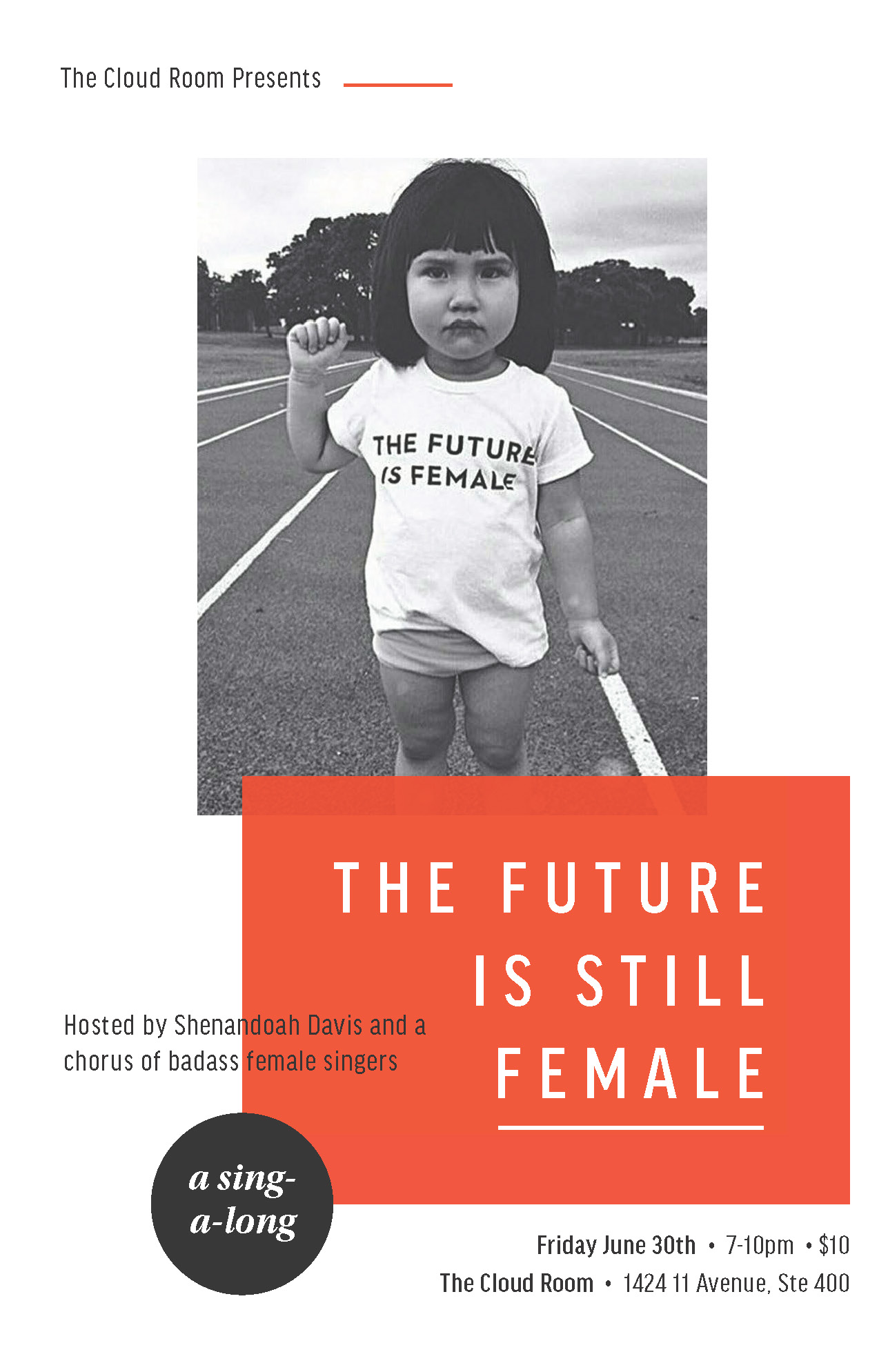 The Future is Still Female - A Sing-A-Long   Hosted by Shenandoah Davis and her friends Molly Sides, Alex Niedzialkowski and a chorus of magnificent women belting out our favorite songs by iconic female singers.