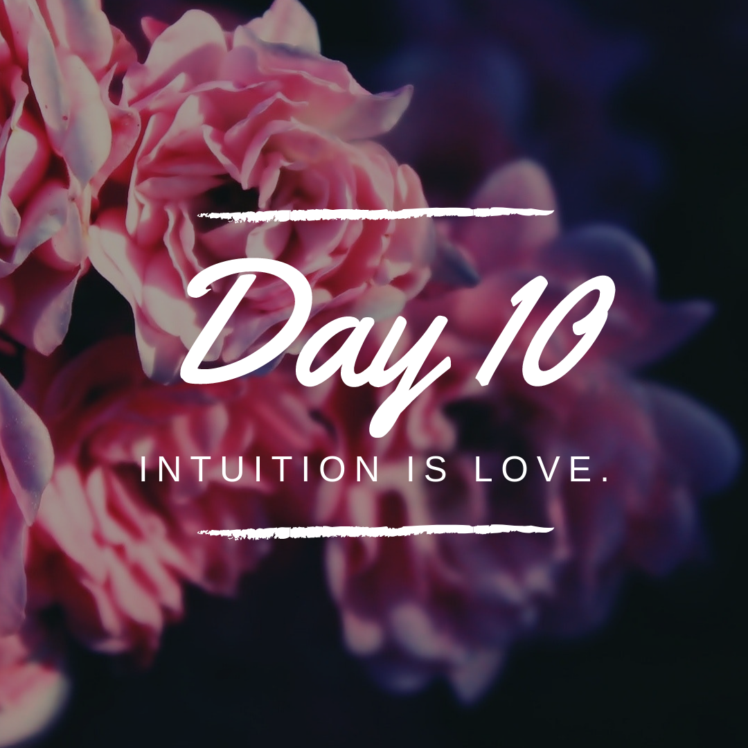 Day 10 intuition is love self love challenge