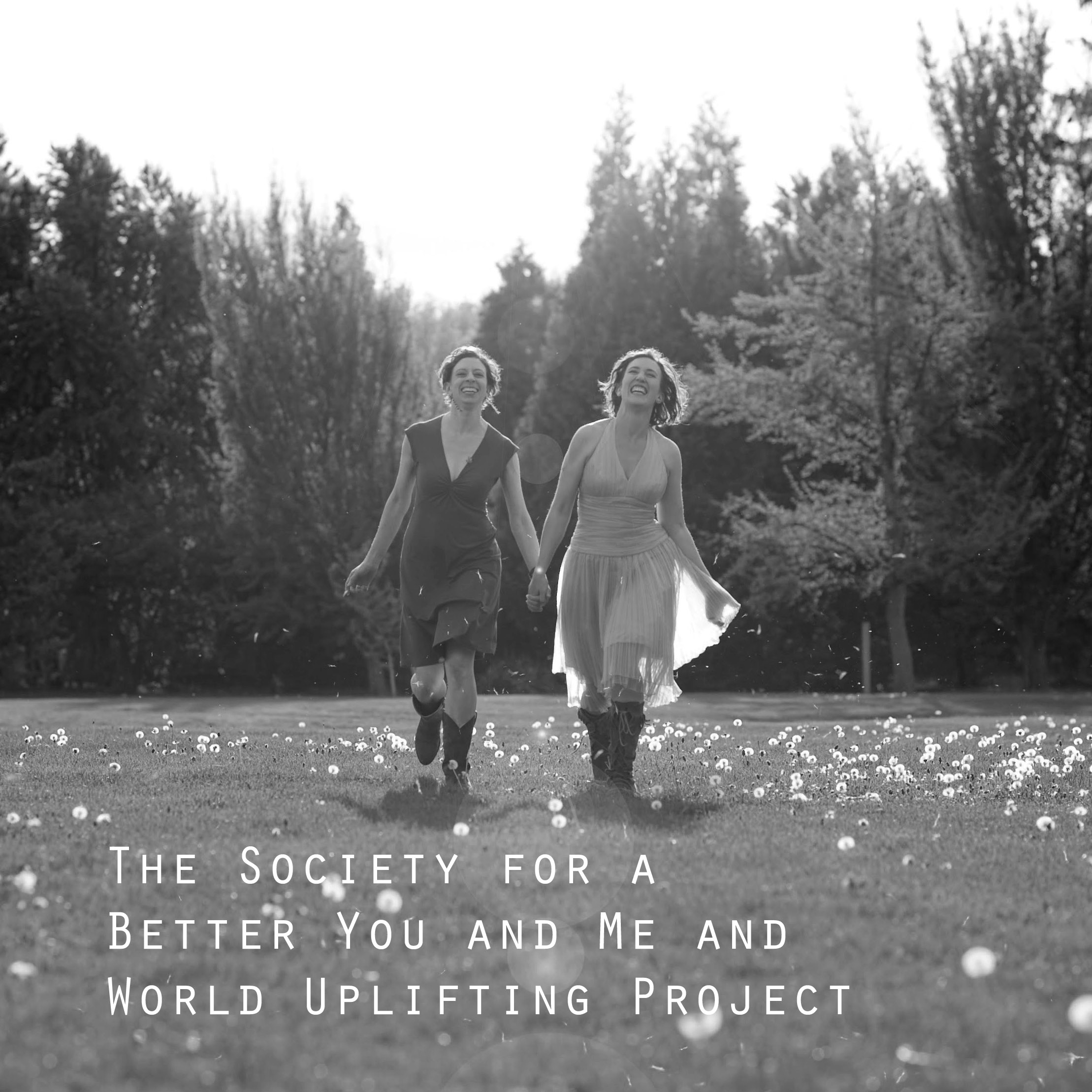 The Society for a Better You and Me and World Uplifting Project