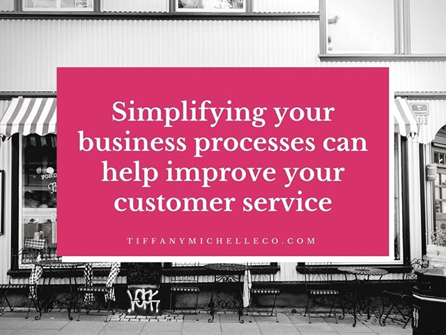 Simplifying your business processes can help improve your customer service. #simplify #business #processes #customerservice #virtualassistant #projectmanagement