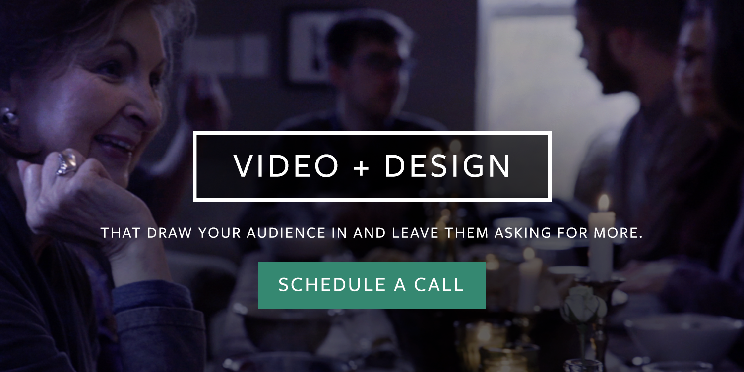 Video and design that draw your audience in and leave them asking for more.png