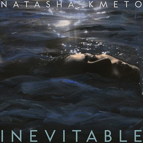 Natasha Kmeto - Inevitable