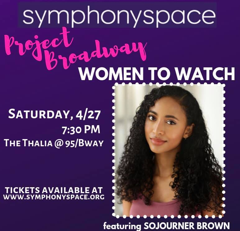 april 27th, 2019 | Project Broadway - Women to Watch - Sojourner will be singing some music at Project Broadway's Women to Watch at Symphony Space!TICKETS: Here