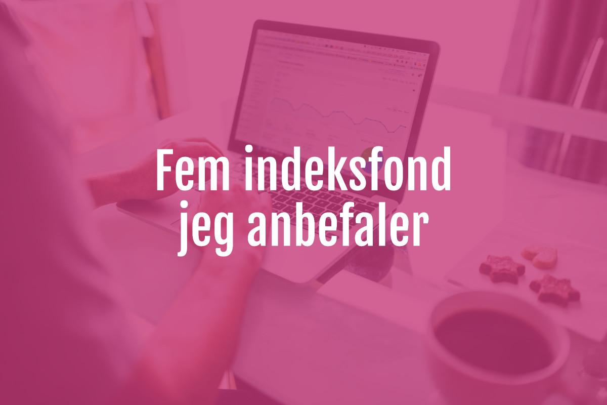 fem_indeksfond_jeg_anbefaler.jpg