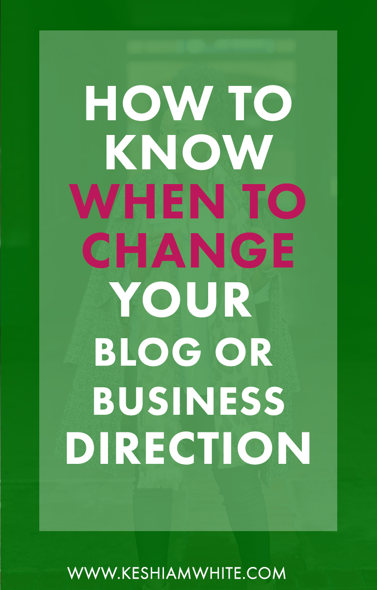 how-to-know-when-to-change-your-blog-business-direction