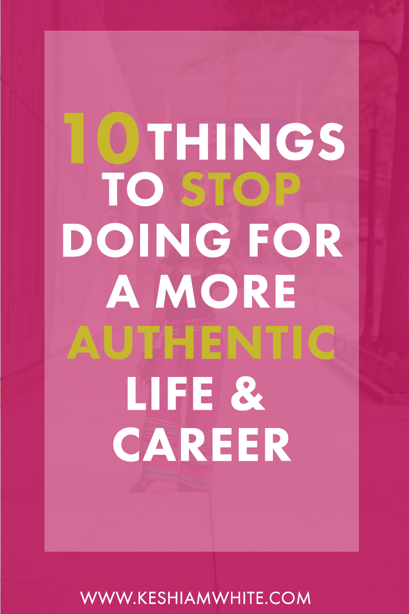 things-to-stop-doing-for-more-authentic-life-career