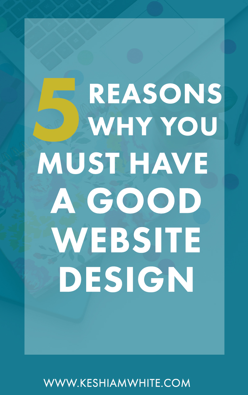 Why You Need a Good Website Design