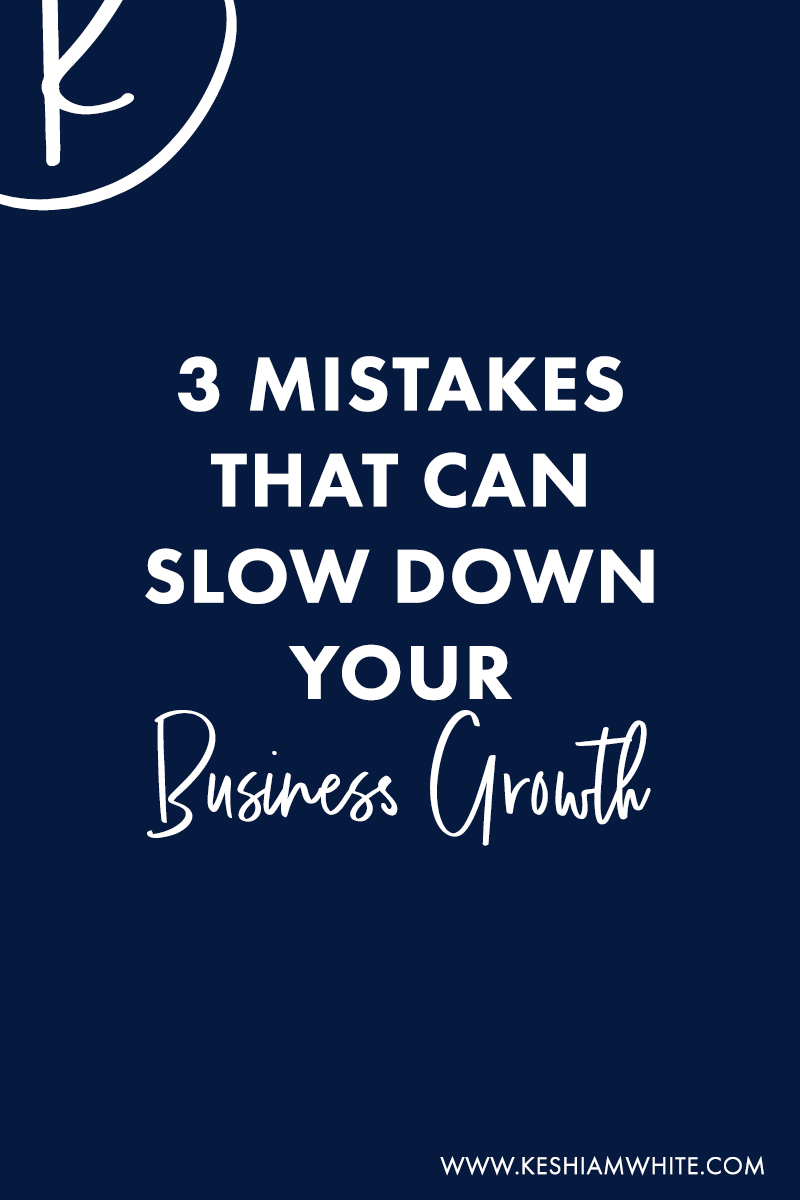3 mistakes that slow business growth.jpg