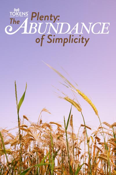 17: Plenty - The Abundance of Simplicity - March 27, 2012