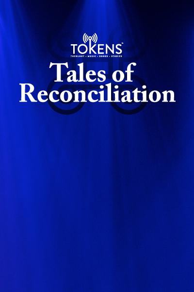 18: Tales of Reconciliation - June 7, 2012