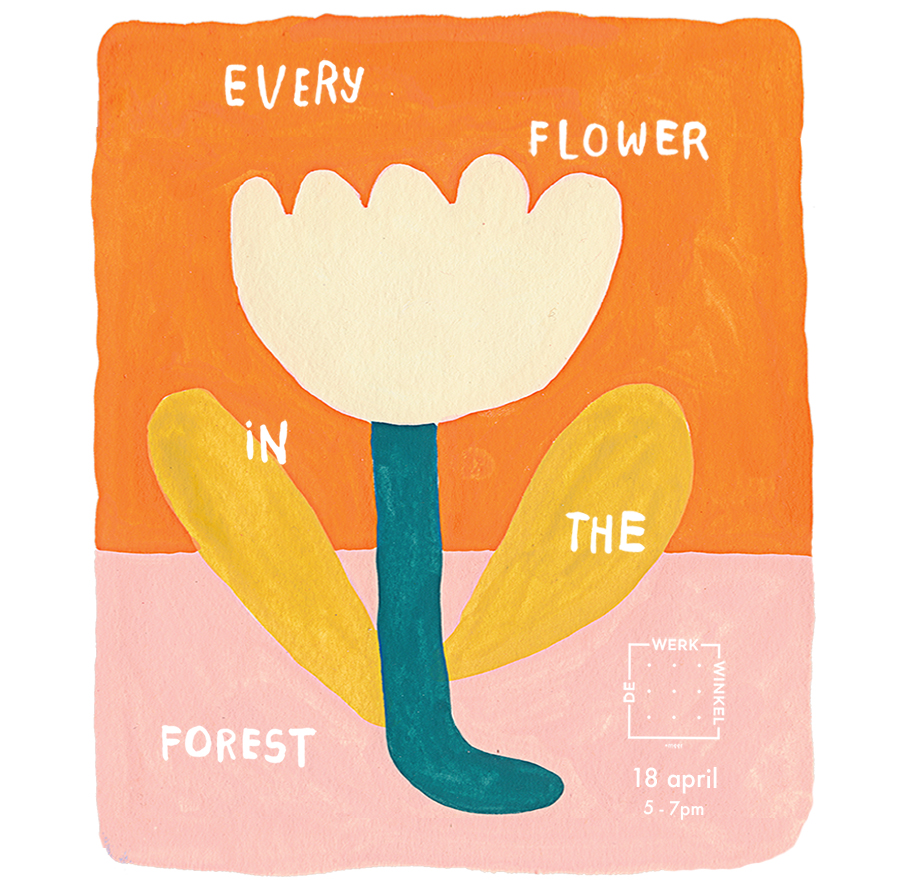 18th April 2019  Every Flower in the Forest at De Werk Winkel, Amsterdam