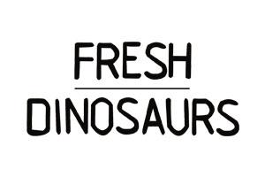 Fresh Dinosaurs