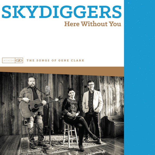 Skydiggers / Here Without You (2016)