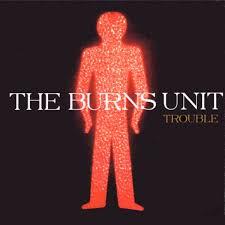 The Burns Unit / Trouble (2011)