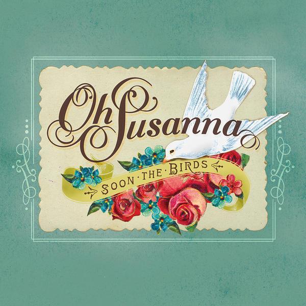 Oh Susanna / Soon The Birds (2011)