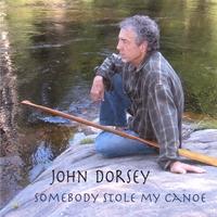 John Dorsey / Somebody Stole My Canoe (2007)