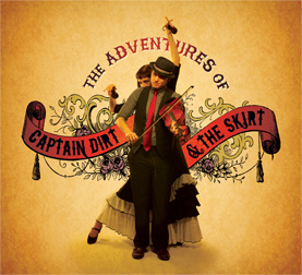 Captain Dirt & The Skirt / The Adventures Of (2012)