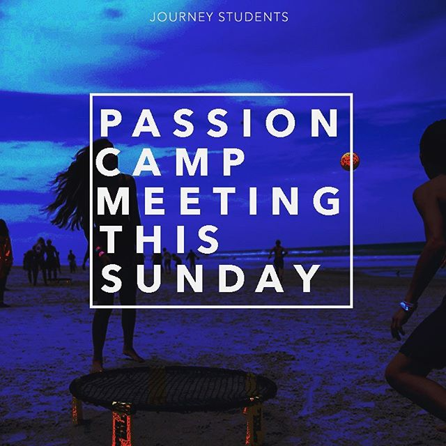 🙌 Friendly reminder about our  Passion Camp meeting this Sunday after the second service in the Student room! (Approx. 12:15)We will go over packing, schedule, and answer any questions!