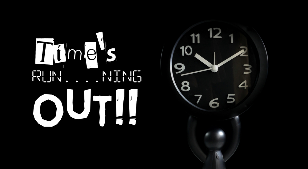 """picture of clock with text that says """"Time's Running Out"""""""