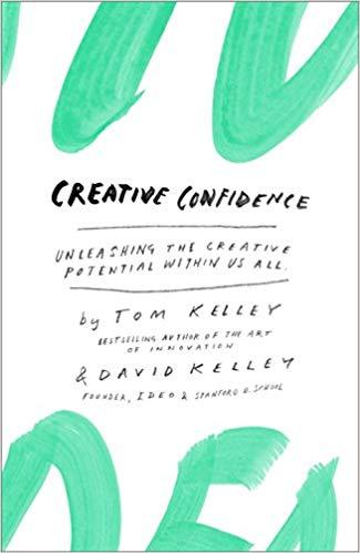 Creative Confidence - Tom Kelley and David Kelley - Book Cover.jpg