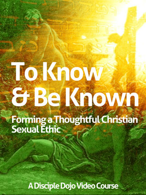 TO KNOW AND BE KNOWN - CLICK IMAGE FOR COURSE