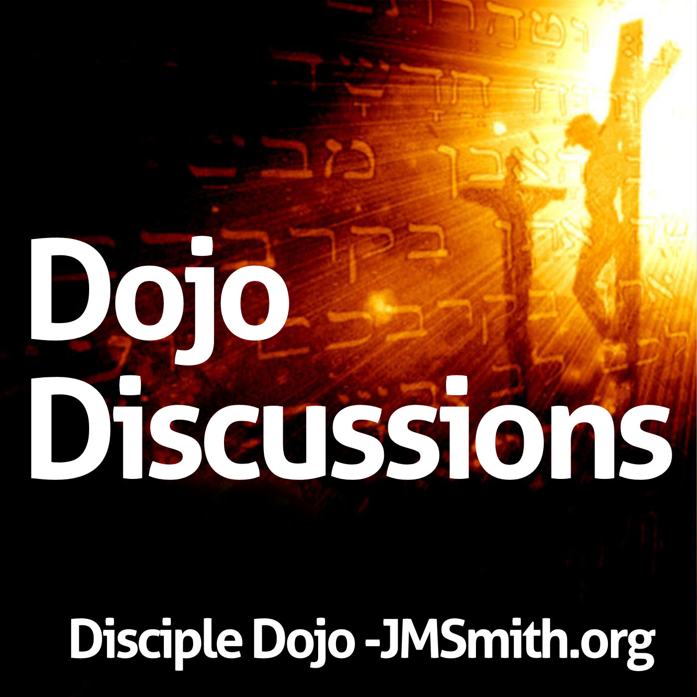 DOJO DISCUSSIONS - CLICK IMAGE FOR AUDIO PLAYLIST