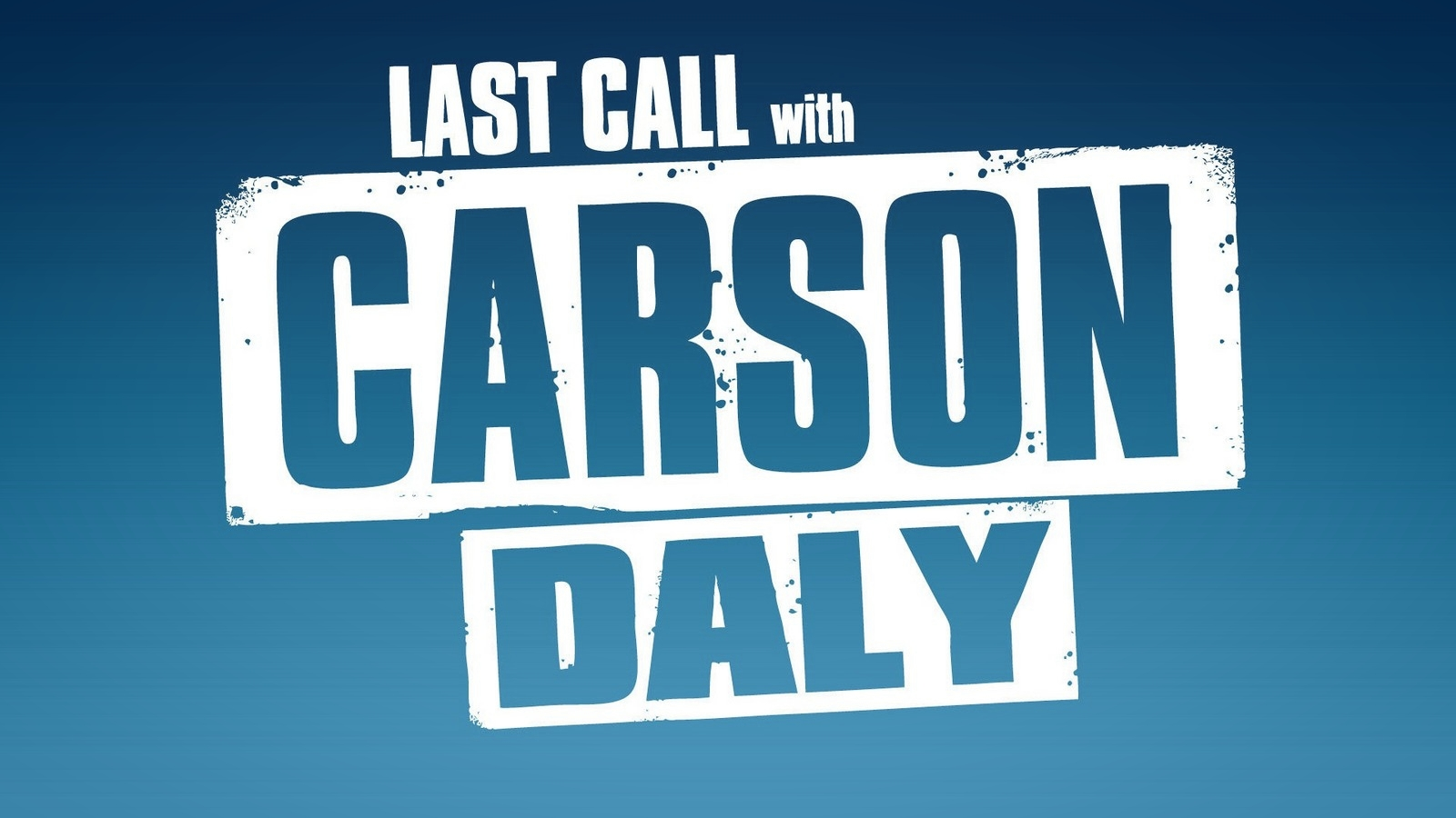 Last-Call-With-Carson-Daly.jpg