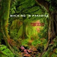Tiberius: Walking In Paradise  7/26/2019