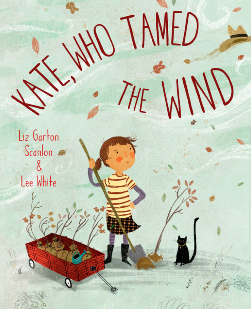 Kate, Who Tamed The Wind - Written by Liz Garton Scanlon, Illustrated by Lee WhitePublication Date: 2/6/18A wild wind blows on the tippy-top of a steep hill, turning everything upside down for the man who lives there. Luckily, Kate comes up with a plan to tame the wind. With an old wheelbarrow full of young trees, she journeys up the steep hill to add a little green to the man's life, and to protect the house from the howling wind. From award-winning author Liz Garton Scanlon and whimsical illustrator Lee White comes a delightfully simple, lyrical story about the important role trees play in our lives, and caring for the world in which we live.