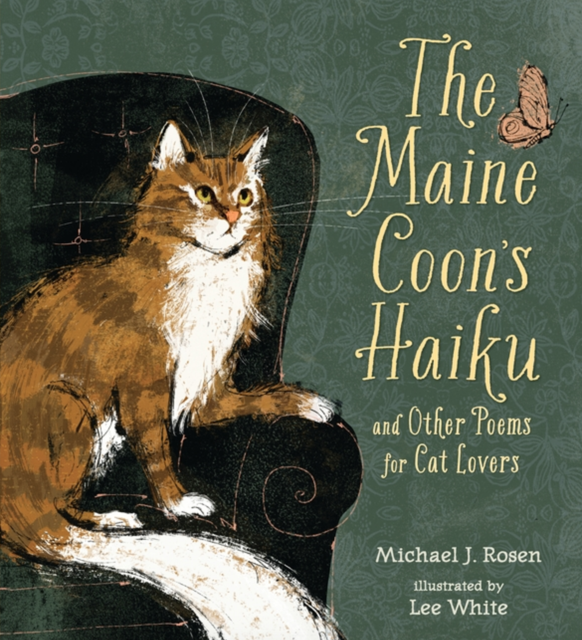The Maine Coon's Haiku - Written by Michael J. Rosen, Illustrated by Lee WhitePublication Date: 3/10/15In evocative haiku, Michael J. Rosen depicts twenty different breeds of cats—whether mischievous or mysterious, comical or commanding.Some cats have names that suggest far-off lands, like the Turkish Angora and the Norwegian forest cat. Others allude to places closer to home, such as California's ragdoll and the Maine coon. Set against Lee White's graceful illustrations, with intriguing facts about each of twenty breeds at the end, this charming haiku collection for lovers of America's most popular house pet provides the purr-fect book to curl up with.
