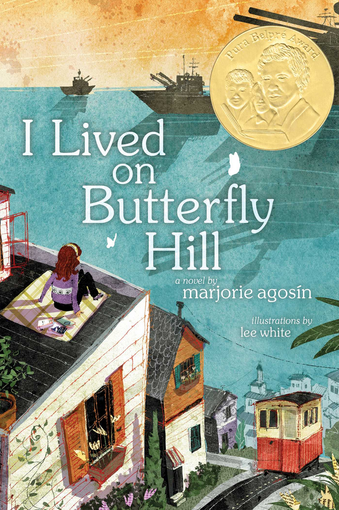 I Lived On Butterfly Hill - Written by Marjorie Agosin, Illustrated by Lee WhitePublication Date: 3/4/14An eleven-year-old's world is upended by political turmoil in this searing novel from an award-winning poet, based on true events in Chile.Accented with interior artwork, steeped in the history of Pinochet's catastrophic takeover of Chile, and based on many true events, this multicultural ode to the power of revolution, words, and love is both indelibly brave and heartwrenchingly graceful.