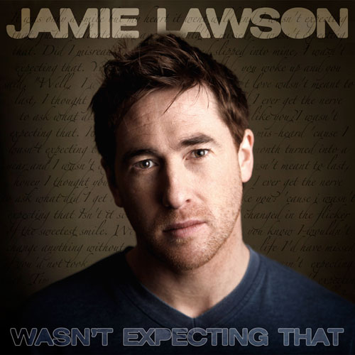 Jamie-Lawson-Wasn't-Expecting-That.jpg