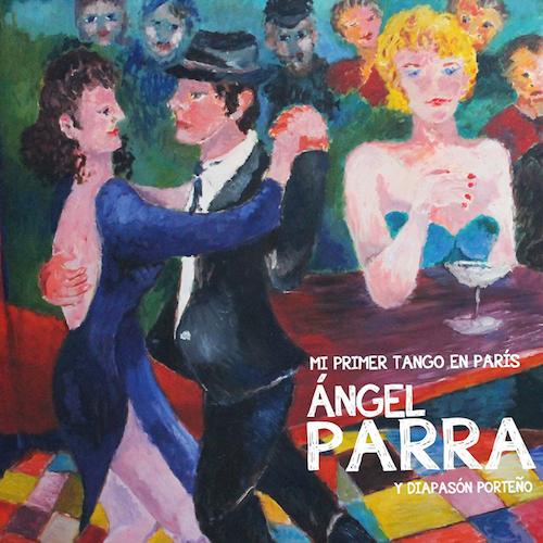 Ángel Parra • Mi Primer Tango en Paris