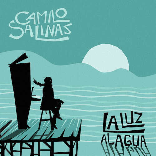 Camilo Salinas • La Luz al Agua