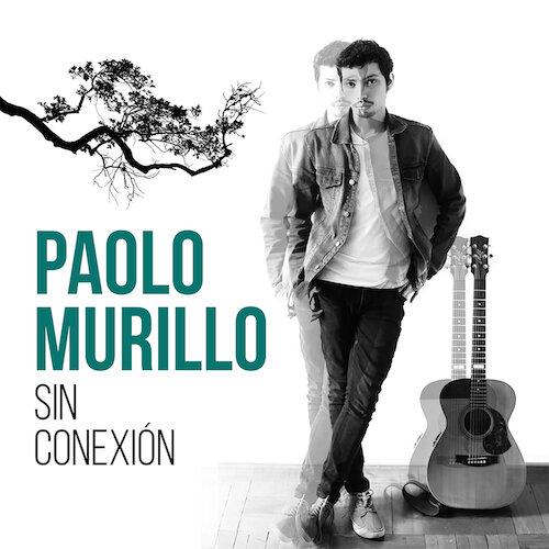 Paolo Murillo • Sin Conexión