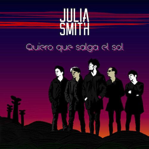 La Julia Smith • Quiero Que Salga el Sol