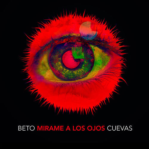 Beto Cuevas • Mírame a los Ojos